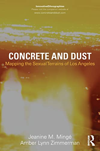 9780415808439: Concrete and Dust: Mapping the Sexual Terrains of Los Angeles (Innovative Ethnographies)