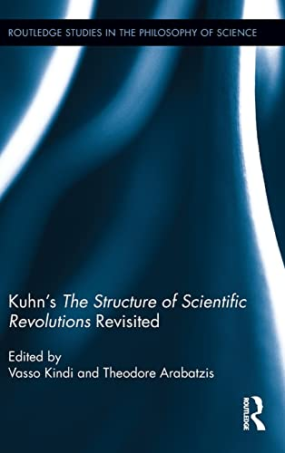 9780415808552: Kuhn's The Structure of Scientific Revolutions Revisited (Routledge Studies in the Philosophy of Science)
