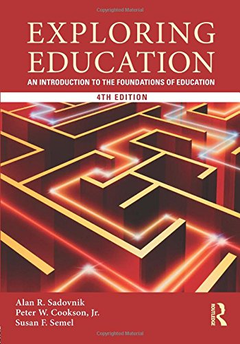 Exploring Education: An Introduction to the Foundations: Semel, Susan F.,