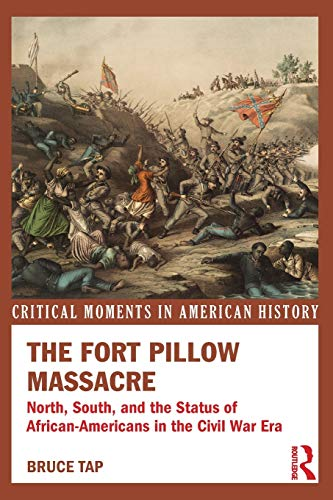 9780415808644: The Fort Pillow Massacre: North, South, and the Status of African Americans in the Civil War Era (Critical Moments in American History)