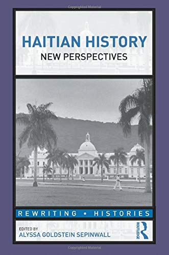 9780415808682: Haitian History: New Perspectives (Rewriting Histories)