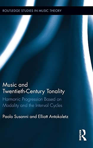 9780415808880: Music and Twentieth-Century Tonality: Harmonic Progression Based on Modality and the Interval Cycles