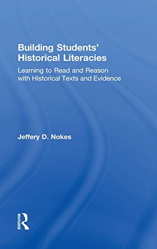 9780415808972: Building Students' Historical Literacies: Learning to Read and Reason with Historical Texts and Evidence