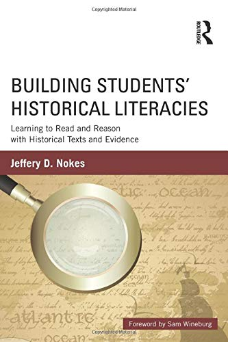 9780415808989: Building Students' Historical Literacies: Learning to Read and Reason with Historical Texts and Evidence