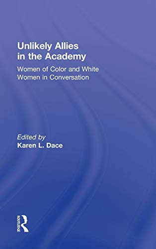 9780415809030: Unlikely Allies in the Academy: Women of Color and White Women in Conversation