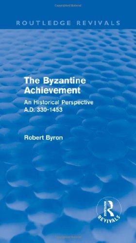 9780415809177: The Byzantine Achievement (Routledge Revivals): An Historical Perspective, A.D. 330-1453