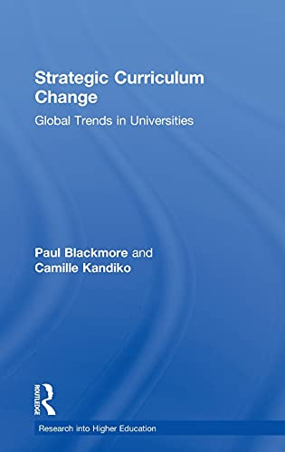 9780415809320: Strategic Curriculum Change in Universities: Global Trends (Research into Higher Education)