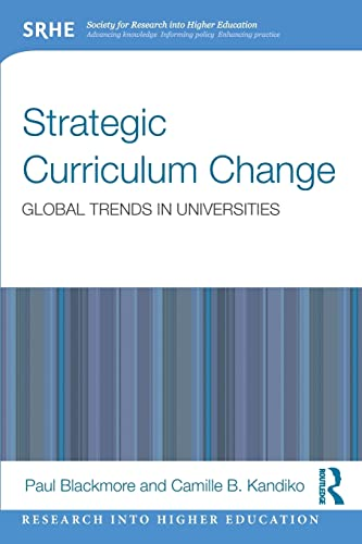 9780415809344: Strategic Curriculum Change in Universities: Global Trends (Research into Higher Education)