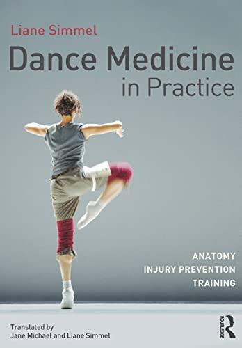 9780415809399: Dance Medicine in Practice: Anatomy, Injury Prevention, Training