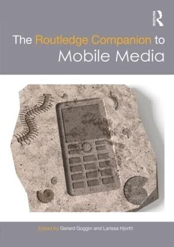 The Routledge Companion to Mobile Media (Routledge Companions)