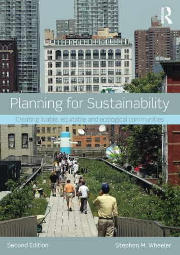 9780415809894: Planning for Sustainability: Creating Livable, Equitable and Ecological Communities