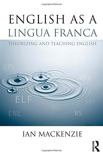 9780415809900: English as a Lingua Franca: Theorizing and teaching English