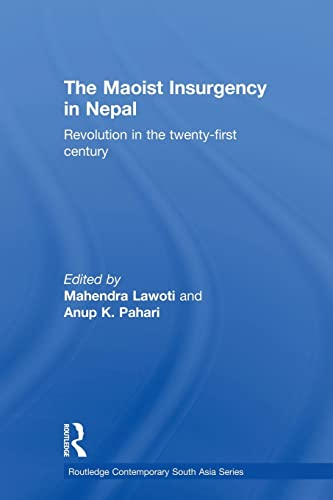 9780415809948: The Maoist Insurgency in Nepal: Revolution in the Twenty-first Century (Routledge Contemporary South Asia)