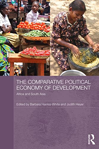 9780415809955: The Comparative Political Economy of Development: Africa and South Asia