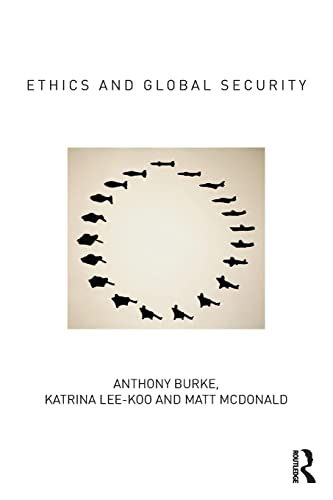 9780415810012: Ethics and Global Security: A cosmopolitan approach (Routledge Critical Security Studies)