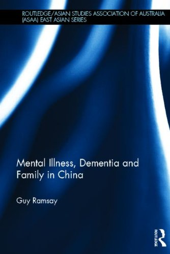 Mental Illness, Dementia and Family in China (Routledge/Asian Studies Association of Australia...