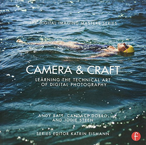 9780415810128: Camera & Craft: Learning the Technical Art of Digital Photography: (The Digital Imaging Masters Series)