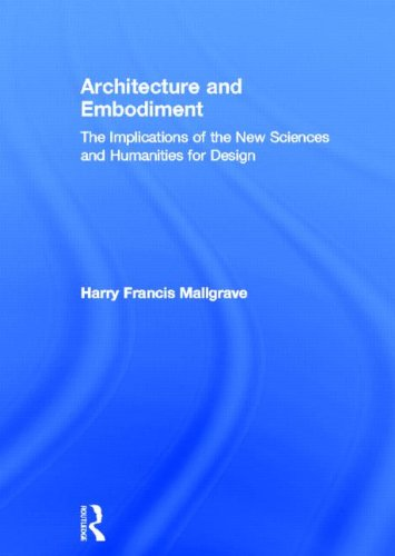 9780415810197: Architecture and Embodiment: The Implications of the New Sciences and Humanities for Design