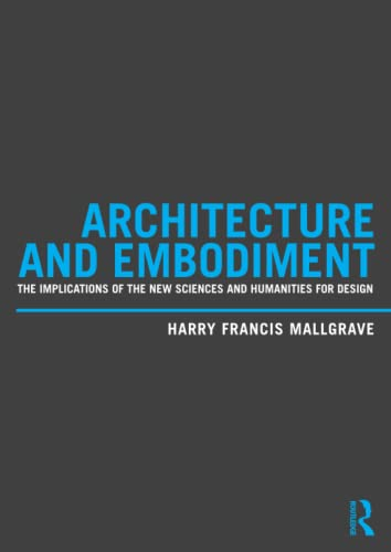 9780415810203: Architecture and Embodiment: The Implications of the New Sciences and Humanities for Design