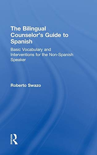9780415810227: The Bilingual Counselor's Guide to Spanish: Basic Vocabulary and Interventions for the Non-Spanish Speaker