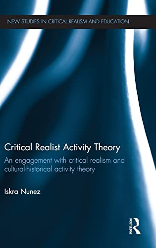 9780415810319: Critical Realist Activity Theory: An engagement with critical realism and cultural-historical activity theory (New Studies in Critical Realism and Education (Routledge Critical Realism))