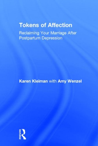 9780415810449: Tokens of Affection: Reclaiming Your Marriage After Postpartum Depression