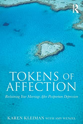 9780415810456: Tokens of Affection: Reclaiming Your Marriage After Postpartum Depression