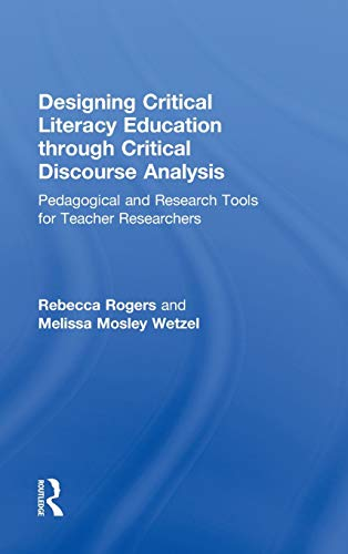 9780415810593: Designing Critical Literacy Education through Critical Discourse Analysis: Pedagogical and Research Tools for Teacher-Researchers