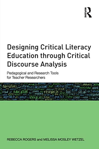 9780415810616: Designing Critical Literacy Education through Critical Discourse Analysis: Pedagogical and Research Tools for Teacher-Researchers