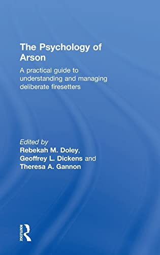 9780415810685: The Psychology of Arson: A Practical Guide to Understanding and Managing Deliberate Firesetters