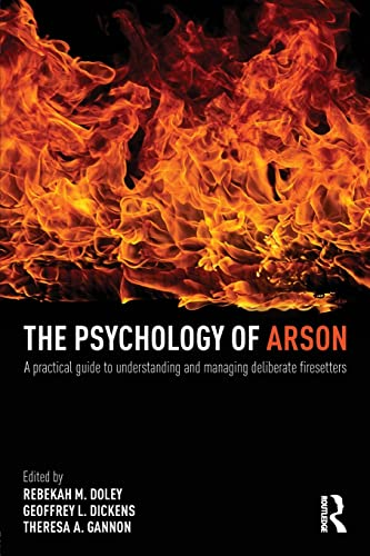 9780415810692: The Psychology of Arson: A Practical Guide to Understanding and Managing Deliberate Firesetters