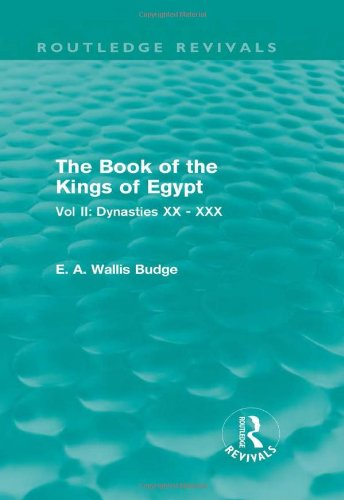 9780415810838: The Book of the Kings of Egypt (Routledge Revivals): Vol II: Dynasties XX - XXX