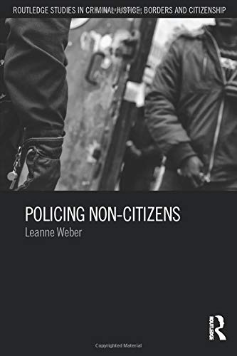 Policing Non-Citizens: Weber, Leanne
