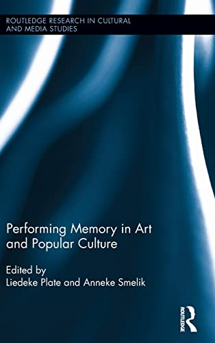 9780415811408: Performing Memory in Art and Popular Culture (Routledge Research in Cultural and Media Studies)
