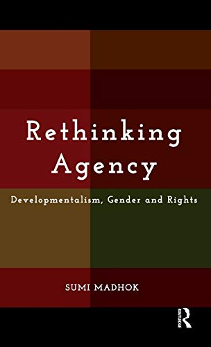 9780415811927: Rethinking Agency: Developmentalism, Gender and Rights