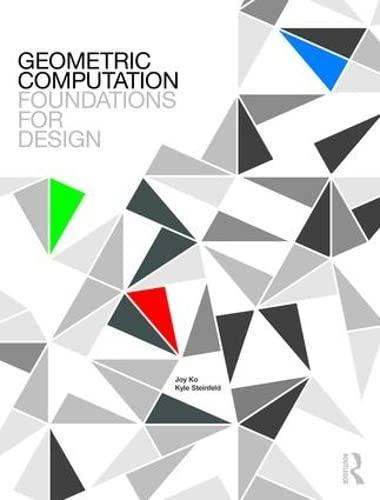 9780415811972: Geometric Computation: Foundations for Design