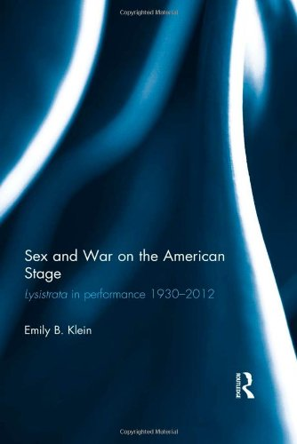 9780415812153: Sex and War on the American Stage: Lysistrata in performance 1930-2012