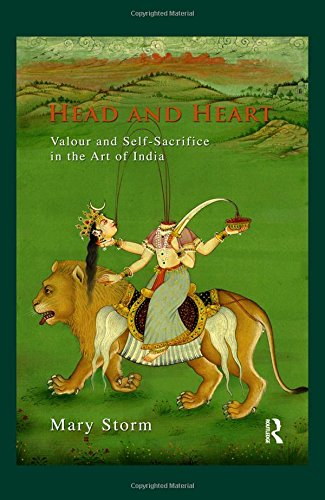 9780415812467: Head and Heart: Valour and Self-Sacrifice in the Art of India