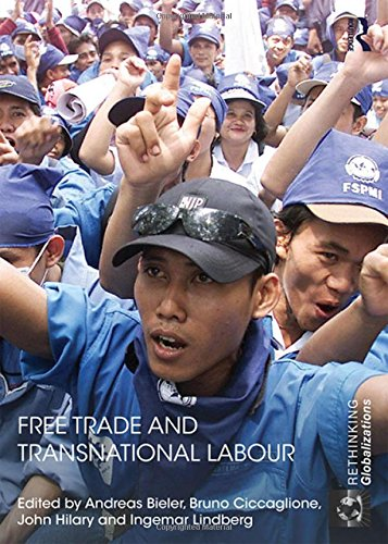 9780415812696: Free Trade and Transnational Labour (Rethinking Globalizations)