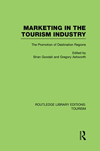 9780415812719: Marketing in the Tourism Industry (RLE Tourism): The Promotion of Destination Regions