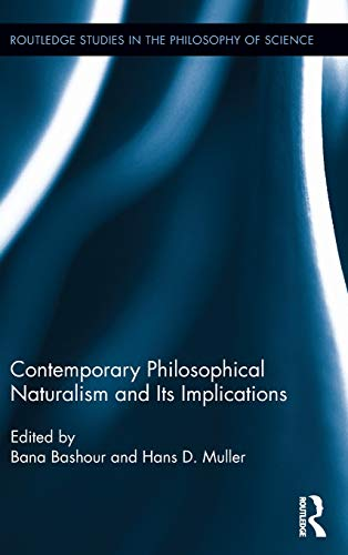 9780415813099: Contemporary Philosophical Naturalism and Its Implications (Routledge Studies in the Philosophy of Science)