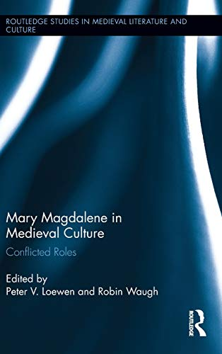 9780415813150: Mary Magdalene in Medieval Culture: Conflicted Roles (Routledge Studies in Medieval Literature and Culture)