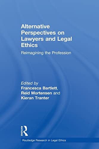 9780415813174: Alternative Perspectives on Lawyers and Legal Ethics: Reimagining the Profession (Routledge Research in Legal Ethics)