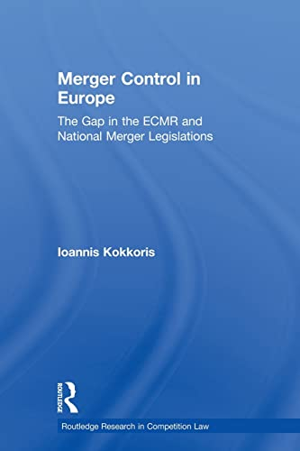 9780415813259: Merger Control in Europe: The Gap in the ECMR and National Merger Legislations