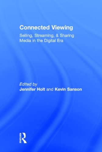 9780415813570: Connected Viewing: Selling, Streaming, & Sharing Media in the Digital Age