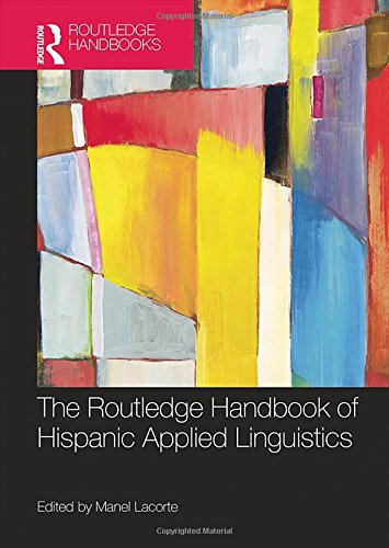 9780415813785: The Routledge Handbook of Hispanic Applied Linguistics (Routledge Handbooks in Applied Linguistics)