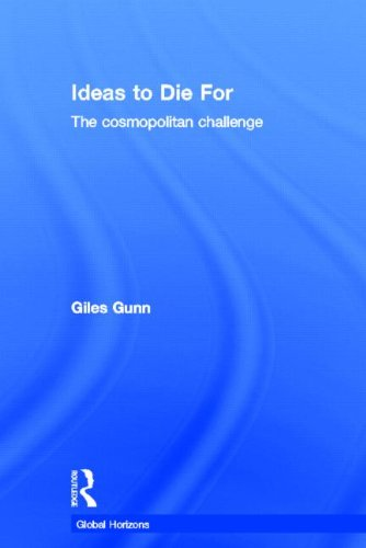 9780415813846: Ideas to Die For: The Cosmopolitan Challenge (Global Horizons)