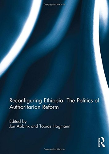 9780415813877: Reconfiguring Ethiopia: The Politics of Authoritarian Reform