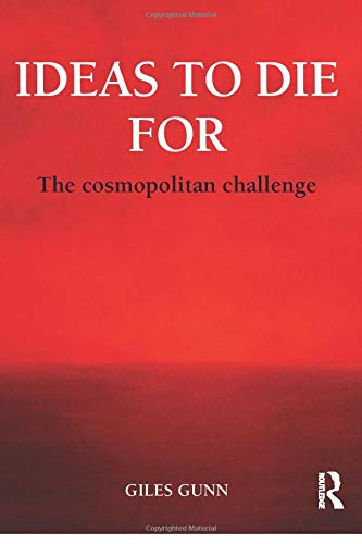 9780415813884: Ideas to Die For: The Cosmopolitan Challenge (Global Horizons)