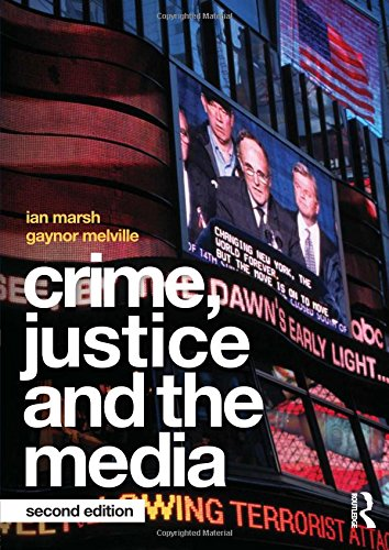 Crime, Justice and the Media: Marsh, Ian